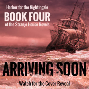 Harbor for the Nightingale, Book 4, Arriving Soon