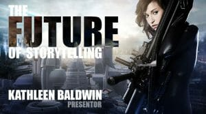 The Future of Storytelling Presented by Kathleen Baldwin