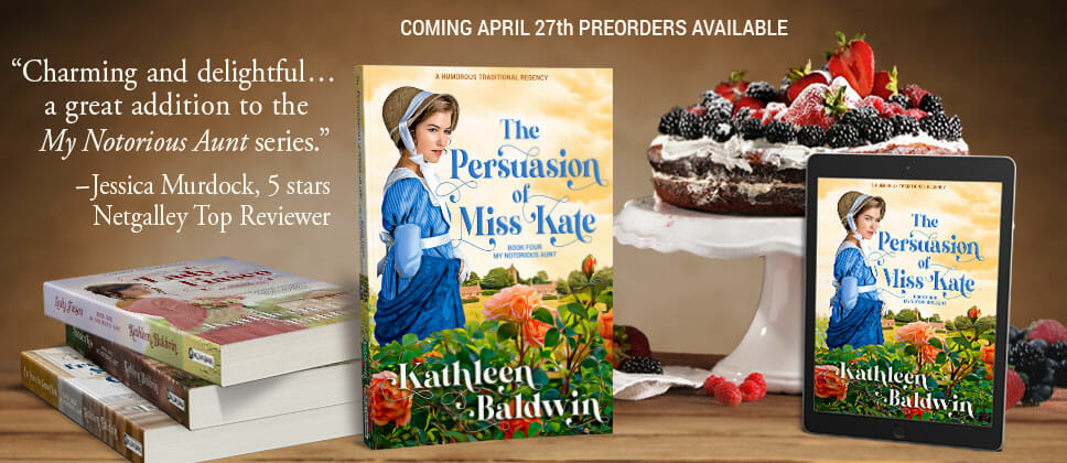 https://kathleenbaldwin.com/wp-content/uploads/2021/03/The-Persuasion-of-Miss-Kate-a-new-Aunt-Honore-novel.jpg